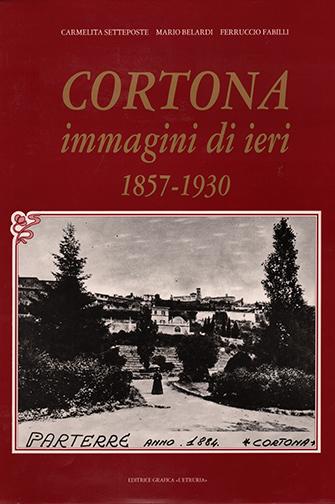 Cortona Immagini di Ieri 1857-1930